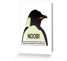 NOOB! I am a Linux snob Greeting Card