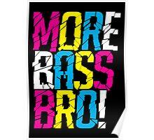 More Bass Bro (black) Poster