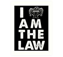 I am the law [white] Art Print