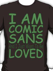 I Am Comic Sans - Green T-Shirt