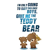 Give me the teddy bear Photographic Print