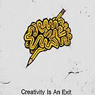 Creativity is an exit by Rastaman