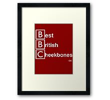 Best British Cheekbones... Framed Print