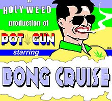 Pot Gun Starring Bong Cruise by mouseman