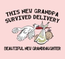 "New Grandpa ""This New Grandpa Survived Delivery .. New Granddaughter"" by FamilyT-Shirts"