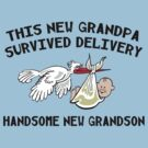 "New Grandpa ""This New Grandpa Survived Delivery New Grandson"" by FamilyT-Shirts"
