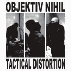 Objektiv Nihil - TACTICAL DISTORTION by John King III