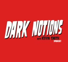 Dark Notions with Kevin Smith by Nathan Gonzales