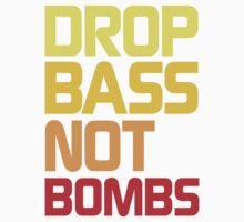 Drop Bass Not Bombs (Awful) Kids Clothes
