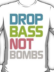 Drop Bass Not Bombs (Optimistic) T-Shirt