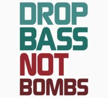Drop Bass Not Bombs (Idealistic) by DropBass