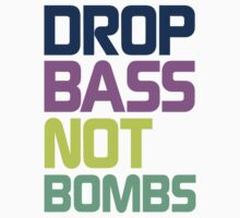 Drop Bass Not Bombs (Electric) by DropBass
