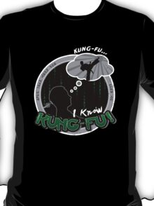 I Know Kung-Fu T-Shirt