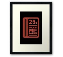 25 Cents = Happiness Framed Print