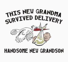 "New Grandson ""This Grandma Survived Delivery..."" by FamilyT-Shirts"