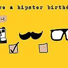 Have a Hipster Birthday by flockadoodle