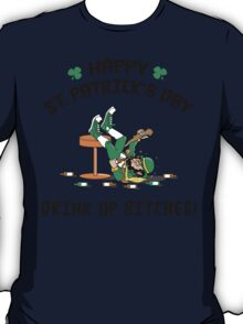 St. Patrick's Day Drink Up Bitches T-Shirt