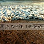 Home Is Where The Beach Is by Diana Nevarez