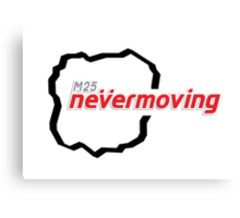 M25 nevermoving Canvas Print