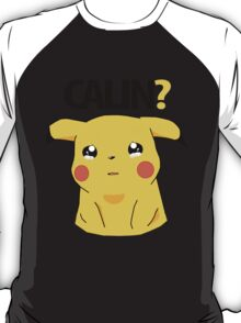 CALIN (hug) ? - Pikachu T-Shirt