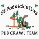 Irish Pub Crawl Team by HolidayT-Shirts