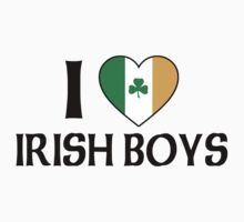 I Love Irish Boys by HolidayT-Shirts