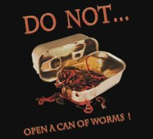 Do Not open a can of Worms by RonelBroderick