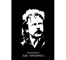 Rowsdower.  Zap Rowsdower.  Poster Photographic Print