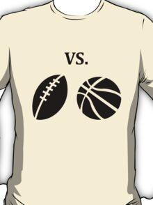football vs basketball  T-Shirt