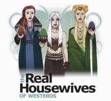Real Housewives of Westeros -- light t-shirt by Synchronicity Media