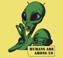Alien, Humans are Among us ! Kids Clothes
