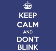 Keep Calm and Don't Blink by Barbo