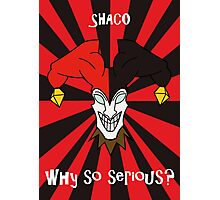 Shaco - Why so serious? Photographic Print