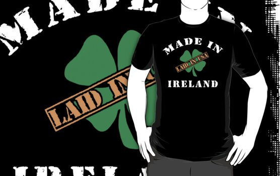 Made In Ireland Laided In The USA by HolidayT-Shirts