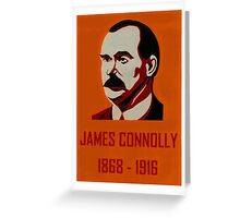 James Connolly 1868 - 1916 Greeting Card