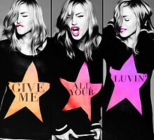 Madonna - Give Me All Your Luvin' - Pop Art by wcsmack