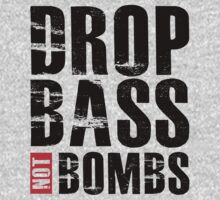 Drop Bass Not Bombs by beone