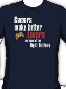 Gamers Are beter Lovers T-Shirt