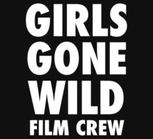 Girls Gone Wild Film Crew by dtdream