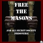 Free the Masons! by BrendanCircus