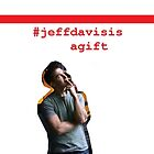 #jeffdavisisagift by sareru