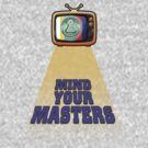 Mind Your Masters by RagingCynicism