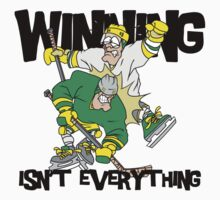 "Funny Hockey ""Winning Isn't Everything"" by SportsT-Shirts"