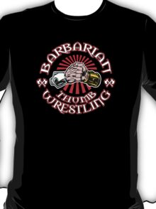 BARBARIAN THUMB WRESTLING!! T-Shirt