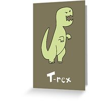 T for T-rex Greeting Card