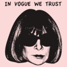 In Vogue We Trust by FameMonster