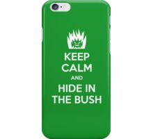 Keep Calm and Hide in the Bush iPhone Case/Skin