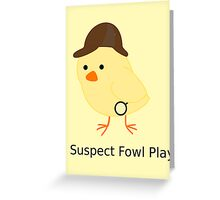 Fowl Play Greeting Card