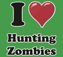I Heart Hunting Zombie by HighDesign