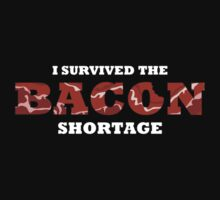 I Survived the Bacon Shortage by gorillamask